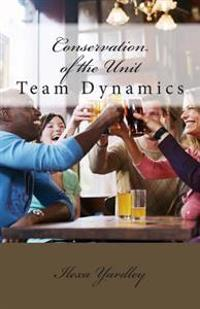 Conservation of the Unit: Team Dynamics