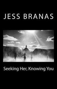 Seeking Her, Knowing You