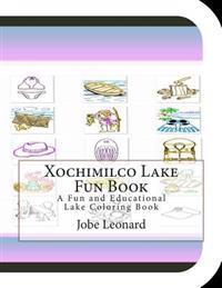Xochimilco Lake Fun Book: A Fun and Educational Lake Coloring Book