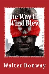 The Way the Wind Blew: They Battled America's First Terrorists