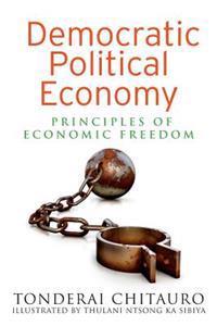 Democratic Political Economy: Principles of Economic Freedom