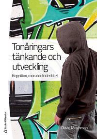 Tonåringars tänkande och utveckling : kognition, moral och identitet