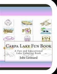Carpa Lake Fun Book: A Fun and Educational Lake Coloring Book