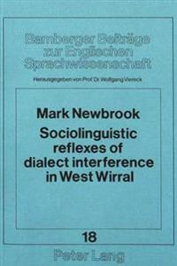 Sociolinguistic Reflexes of Dialect Interference in West Wirral