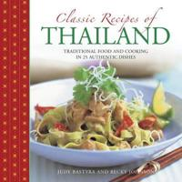 Classic Recipes of Thailand: Traditional Food and Cooking in 25 Authentic Dishes