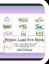 Petrel Lake Fun Book: A Fun and Educational Lake Coloring Book