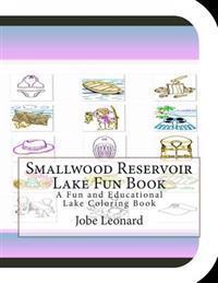 Smallwood Reservoir Lake Fun Book: A Fun and Educational Lake Coloring Book