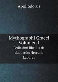 Mythographi Graeci. Volumen I Pediasimi Libellus de Duodecim Herculis Labores