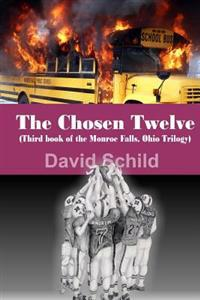 The Chosen Twelve: (Third Book of the Monroe Falls Ohio Trilogy)