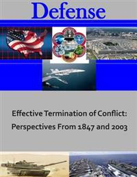 Effective Termination of Conflict: Perspectives from 1847 and 2003