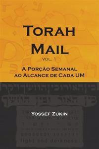 Torah Mail Vol: A Porcao Semanal Ao Alcance de Cada Um