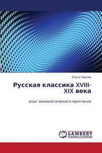 Russkaya Klassika XVIII-XIX Veka