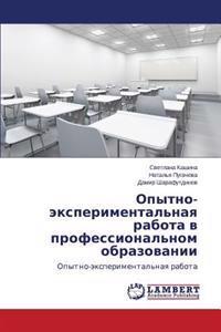 Opytno-Eksperimental'naya Rabota V Professional'nom Obrazovanii