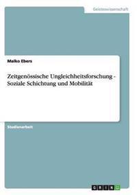 Zeitgen�ssische Ungleichheitsforschung - Soziale Schichtung Und Mobilit�t