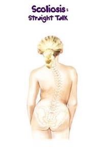 Scoliosis: Straight Talk