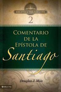 Comentario de la Epistola de Santiago/ Commentary on the Epistle of Santiago