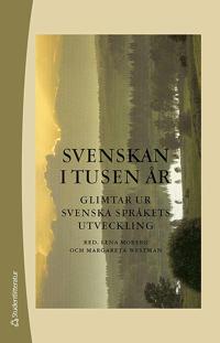Svenskan i tusen år - Glimtar ur svenska språkets utveckling