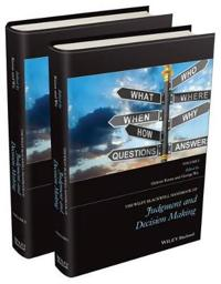 The Wiley-Blackwell Handbook of Judgment and Decision Making, 2 Volume Set