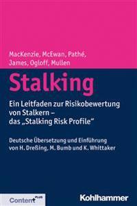 Stalking: Ein Leitfaden Zur Risikobewertung Von Stalkern - Das 'Stalking Risk Profile'