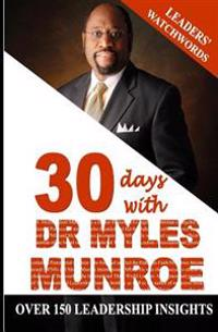 Leaders' Watchwords: 30 Days with Dr. Myles Munroe