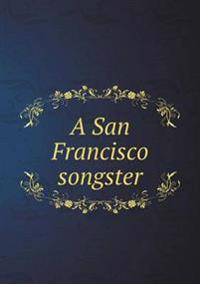 A San Francisco Songster