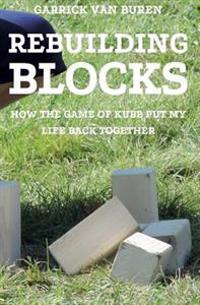 Rebuilding Blocks: How the Game of Kubb Put My Life Back Together