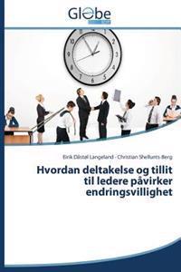 Hvordan Deltakelse Og Tillit Til Ledere Pavirker Endringsvillighet - Langeland Eirik Dastol | Inprintwriters.org