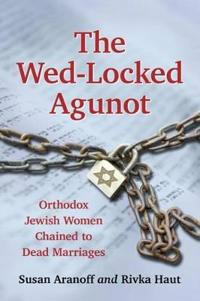 The Wed-Locked Agunot