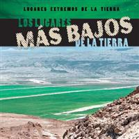 Los Lugares Mas Bajos de La Tierra (Earth's Lowest Places)