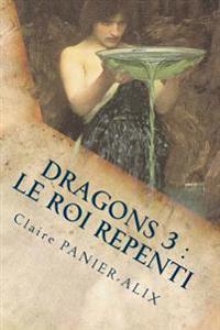 Dragons 3: Le Roi Repenti: La Chronique Insulaire