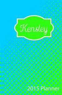 2015 Planner: Personalized Name 2015 Planner Kensley