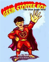 Germ Stopper Boy: The Clean Hands Hero
