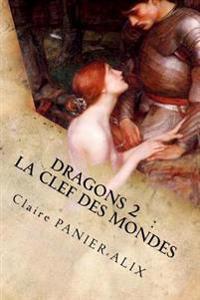 Dragons 2: La Clef Des Mondes: La Chronique Insulaire