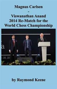 Magnus Carlsen - Viswanathan Anand 2014 Re-Match for the World Chess Championship