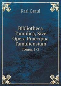 Bibliotheca Tamulica, Sive Opera Praecipua Tamuliensium Tomus 1-3