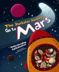 The Duckster Ducklings Go to Mars