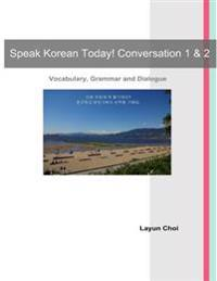 Speak Korean Today! Conversation 1 & 2