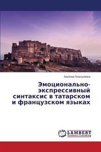 Emotsional'no-Ekspressivnyy Sintaksis V Tatarskom I Frantsuzskom Yazykakh