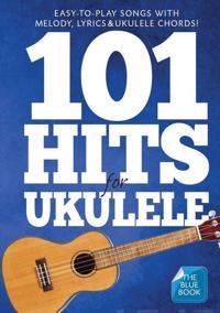 101 Hits for Ukulele Blue Book Uke Book