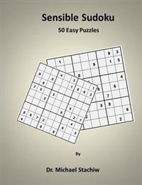 Sensible Sudoku: 50 Easy Puzzles