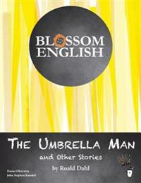Blossom English: The Umbrella Man and Other Stories by Roald Dahl: An English Language Study Workbook for Advanced Students