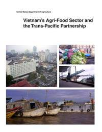 Vietnam's Agri-Food Sector and the Trans-Pacific Partnership