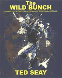 The Wild Bunch: A Conflict-Theoretical Approach to Offensive Football