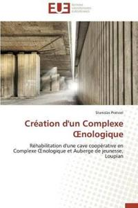 Creation D'Un Complexe Oenologique