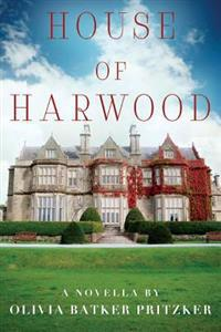 House of Harwood: A Novella