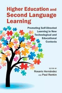 Higher Education and Second Language Learning: Promoting Self-Directed Learning in New Technological and Educational Contexts