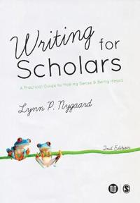 Writing for Scholars: A Practical Guide to Making Sense & Being Heard