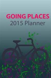2015 Planner: Going Places 2015 Planner