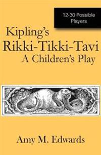 Kipling's Rikki-Tikki-Tavi: A Children's Play