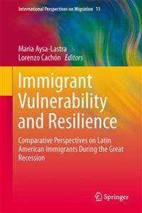 Immigrant Vulnerability and Resilience
